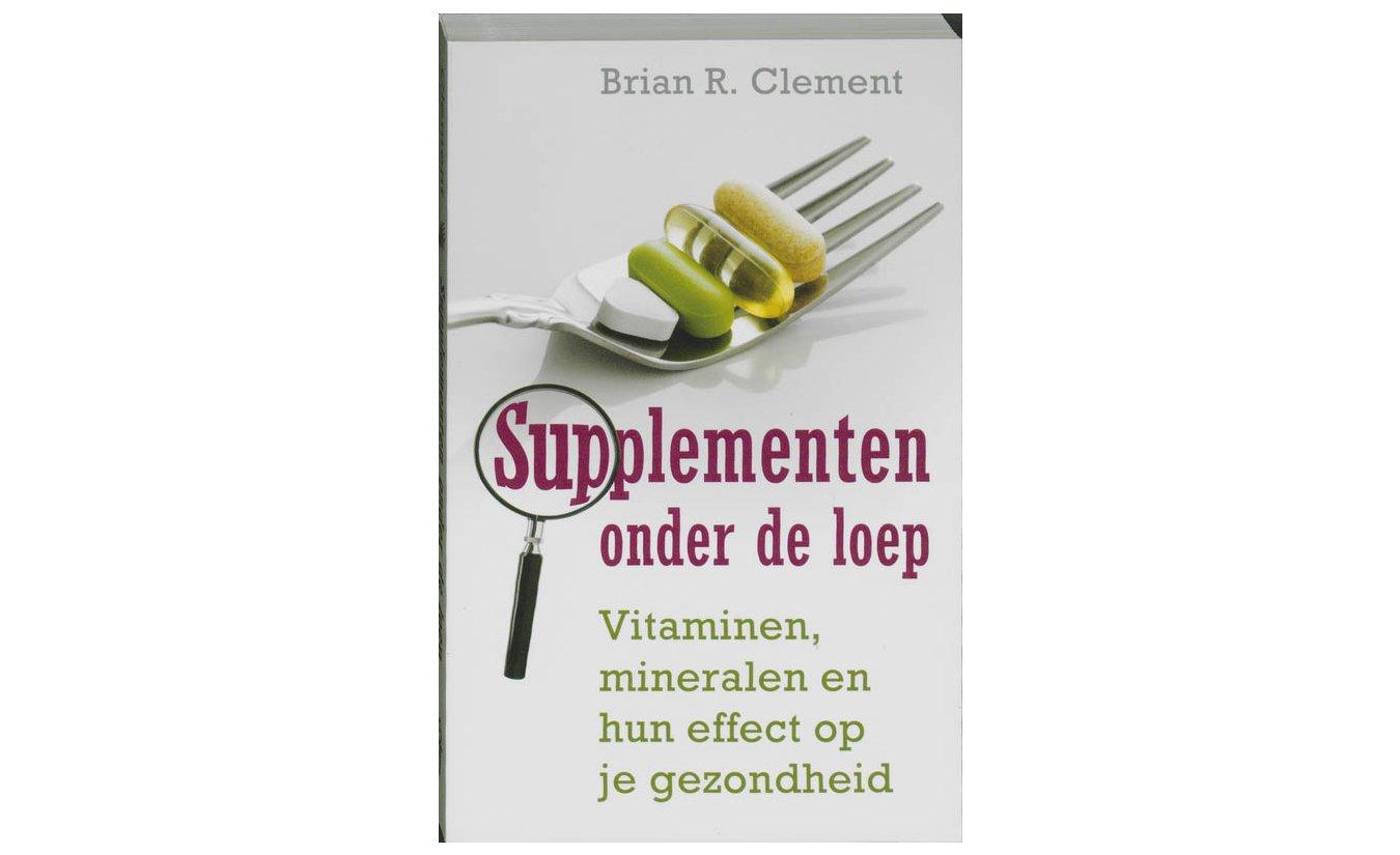 Supplementen onder de loep - Brian R. Clement