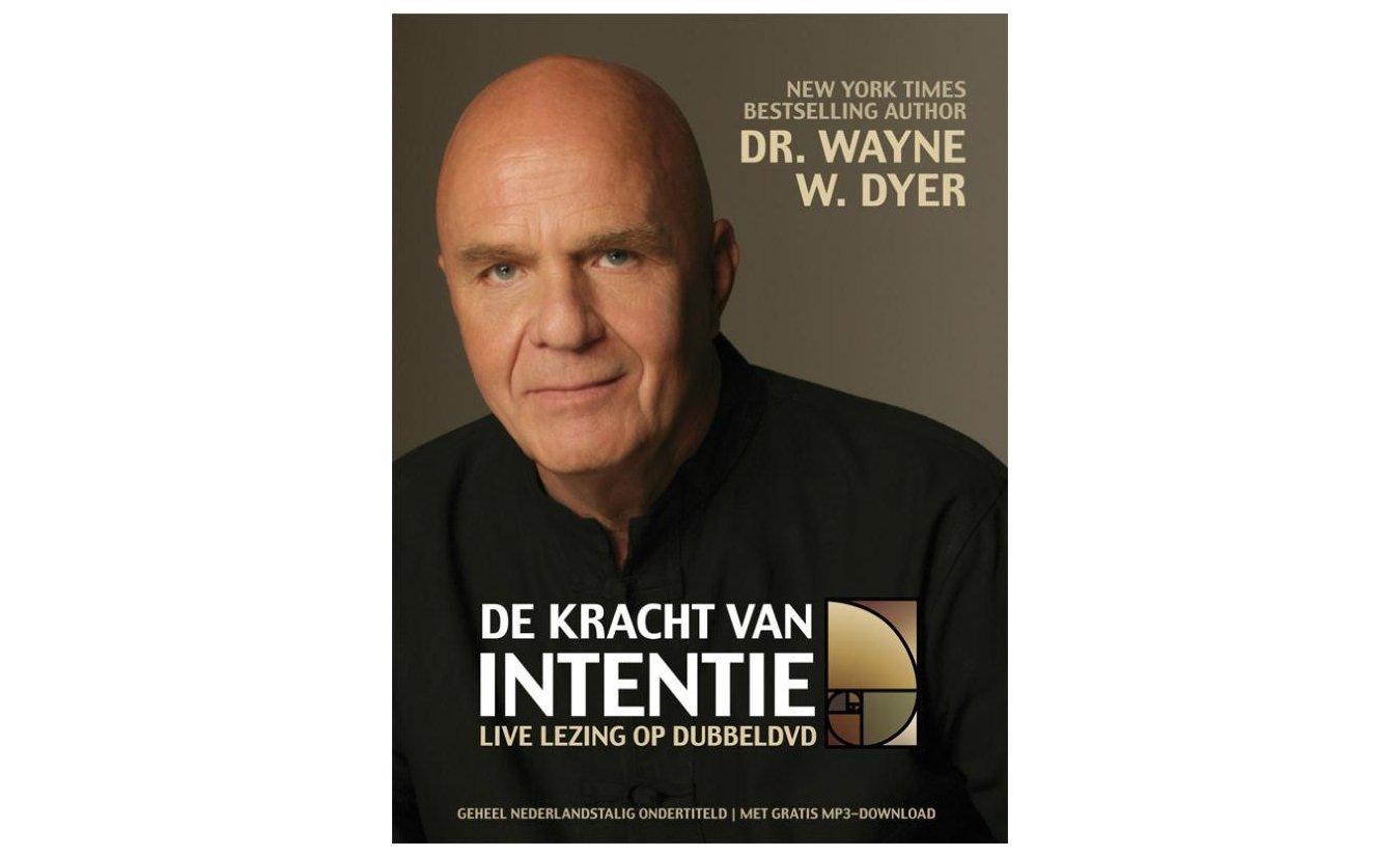 De kracht van intentie - Dr. Wayne W. Dyer