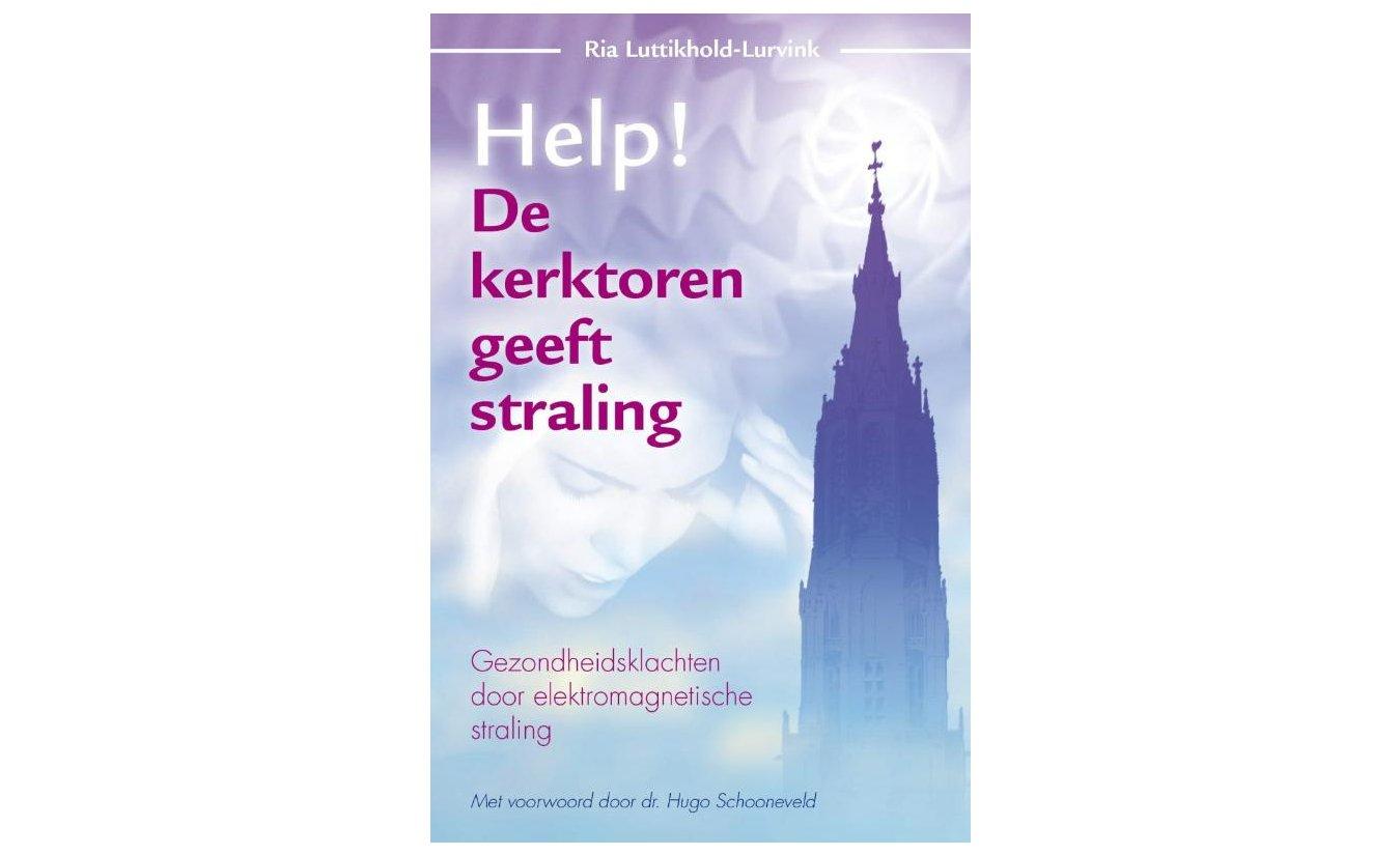 Help! De kerktoren geeft straling - Ria Luttikhold-Lurvink