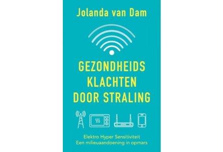 Gezondheidsklachten door straling - Jolanda van Dam