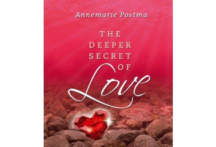 The deeper secret of love - Annemarie Postma