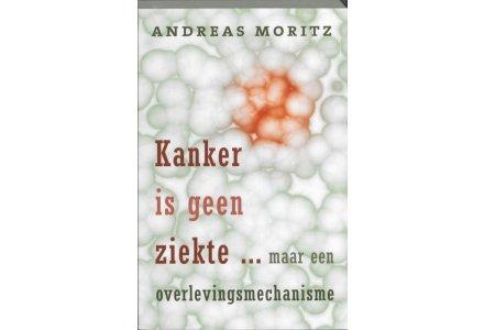 Kanker is geen ziekte ... maar een overlevingsmechanisme  - Andreas Moritz