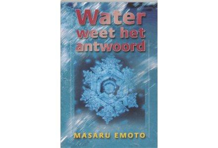 Water weet het antwoord - Masaru Emoto