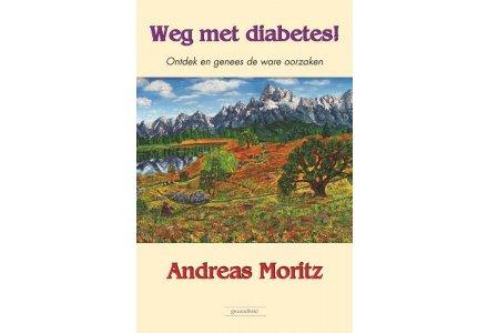 Weg met diabetes! - Andreas Moritz