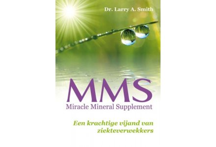 MMS Miracle Mineral Supplement - Dr. Larry A. Smith