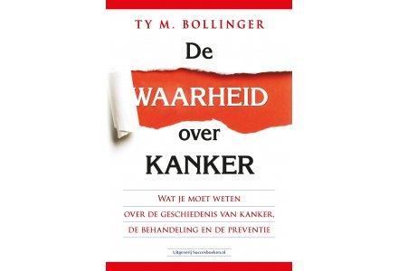 De waarheid over kanker - Ty M. Bollinger