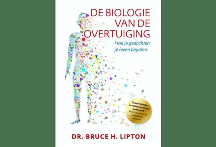 De biologie van de overtuiging - Dr. Bruce Lipton