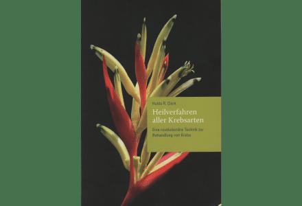 Heilverfahren aller krebsarten - Hulda R. Clark