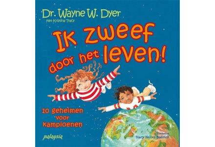Ik zweef door het leven!- Dr. Wayne W. Dyer