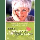 DVD Een geliefde verliezen - Byron Katie