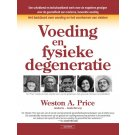 Voeding en fysieke degeneratie - Weston A. Price