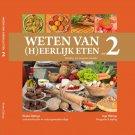 Weten van (h)eerlijk eten 2 - Rineke Dijkinga